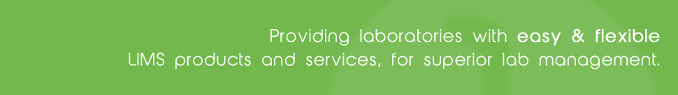 Providing laboratories with easy and flexible LIMS products and services, for superior lab managment.
